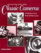 Collecting and Using Classic Cameras by Ivor…