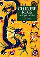 Chinese rugs : a buyer's guide by Lee…