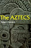 Townsend, Richard F.: The Aztecs