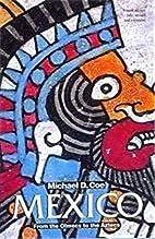 Mexico: From the Olmecs to the Aztecs…