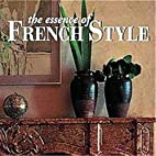 The Essence of French Style (The Essence of…
