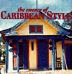 The Essence of Caribbean Style (Essence of…