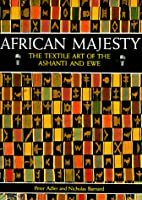 African Majesty: The Textile Art of the…