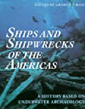 Bass, George F.: Ships and Shipwrecks of the Americas: A History Based on Underwater Archaeology