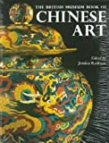 Rawson, Jessica: The British Museum Book of Chinese Art