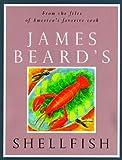 Beard, James A.: James Beard's Shellfish (1tsp. Bks.)
