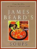 Beard, James A.: James Beard's Soups (1tsp. Bks.)