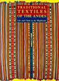 Fine Arts Museums of San Francisco: Traditional Textiles of the Andes: Life and Cloth in the Highlands  The Jeffrey Appleby Collection of Andean Textiles