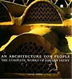 Steele, James: An Architecture for People: The Complete Works of Hassan Fathy