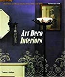 Bayer, Patricia: Art Deco Interiors: Decoration and Design Classics of the 1920s and 1930s