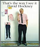 Hockney, David: That's The Way I See It