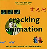 Lord, Peter: Cracking Animation: The Aardman Book of 3-D Animation