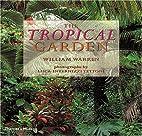 The Tropical Garden by Warren William