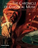 Kendall, Alan: Chronicle of Classical Music: An Intimate Diary of the Lives and Music of the Great Composers