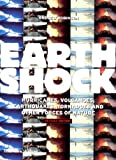 Robinson, Andrew: Earthshock: Hurricanes, Volcanoes, Earthquakes, Tornadoes, and Other Forces of Nature