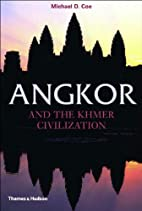 Angkor and the Khmer Civilization by Michael…