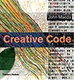 Maeda, John: Creative Code: Aesthetics + Computation