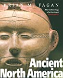 Fagan, Brian M.: Ancient North America: The Archaeology of a Continent