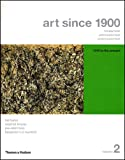 Hal Foster: Art Since 1900 (Modernism, Anti-Modernism, Post-Modernism) 1945 to the Present (Volume 2)