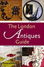 The London Antiques Guide: Street-by-Street,…