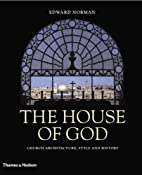 The House of God: Church Architecture, Style…