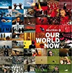Reuters: Our World Now by Reuters
