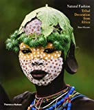Silvester, Hans: Natural Fashion: Tribal Decoration from Africa