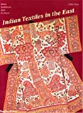 Guy, John: Indian Textiles in the East: From Southeast Asia to Japan