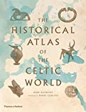 Haywood, John: Historical Atlas of the Celtic World