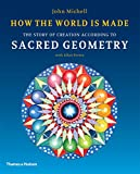 Michell, John: How the World Is Made: The Story of Creation According to Sacred Geometry. John Michell with Allan Brown