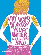 120 Ways to Annoy Your Mother (And Influence…