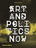 Art and Politics Now by Anthony Downey