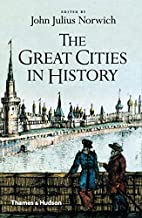 The Great Cities in History by John Julius…