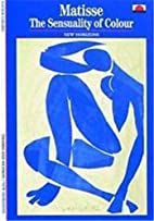 Matisse: The Sensuality of Colour (New…