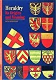 Pastoureau, Michel: Heraldry: Its Origins and Meaning (New Horizons)