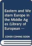 Graus, Frantisek: Eastern and Western Europe in the Middle Ages
