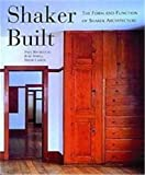 Larkin, David: Shaker Built: The Form and Function of Shaker Architecture