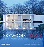 Richardson, Phyllis: Skywood House: The Architecture of Graham Phillips