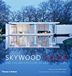 Skywood House: And the Architecture of…