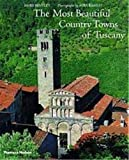 Bentley, James: The Most Beautiful Country Towns of Tuscany (Most Beautiful Villages Series)