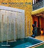Cazals, Jean: New Moroccan Style: The Art of Sensual Living