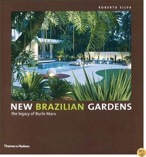 TNew Brazilian Gardens: The Legacy of Burle Marx