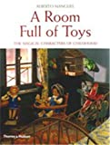 Alberto Manguel: A Room Full of Toys: The Magical Characters of Childhood