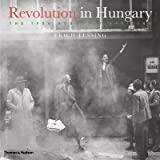 Lessing, Erich: Revolution in Hungary: The 1956 Budapest Uprising