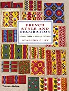 French Style and Decoration: A Sourcebook of…