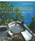 Listri, Massimo: Casa Mediterranea: Spectacular Houses and Glorious Gardens by the Sea
