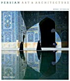 Persian Art and Architecture by Henri…
