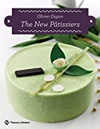 The New Pâtissiers by Olivier Dupon