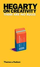 Hegarty on Creativity: There Are No Rules by…