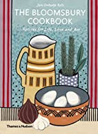 The Bloomsbury Cookbook: Recipes for Life,…